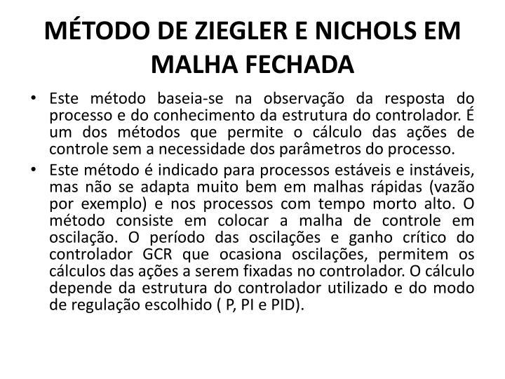 MÉTODO DE ZIEGLER E NICHOLS EM MALHA FECHADA