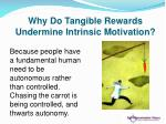 why do tangible rewards undermine intrinsic motivation