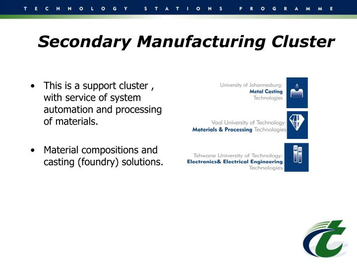 Secondary Manufacturing Cluster