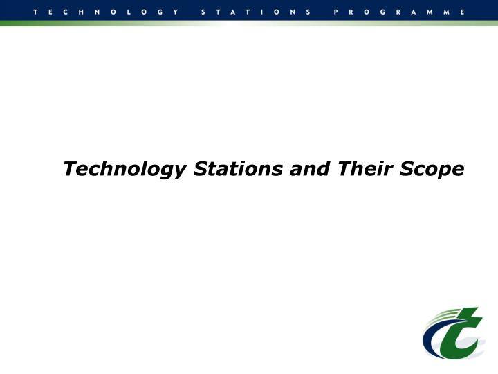 Technology Stations and Their Scope