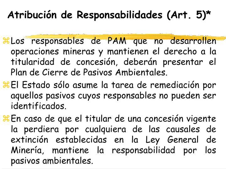 Atribución de Responsabilidades (Art. 5)*
