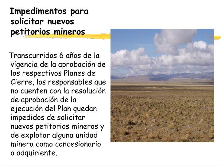Impedimentos para solicitar nuevos petitorios mineros