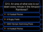 q13 an area of what size is cut down every minute in the amazon rainforest