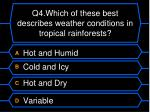 q4 which of these best describes weather conditions in tropical rainforests