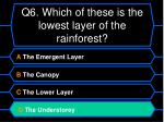 q6 which of these is the lowest layer of the rainforest1