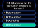q8 what do we call the destruction of forests by humans1