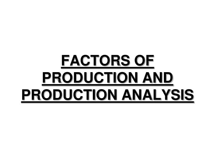 factors of production and production analysis n.