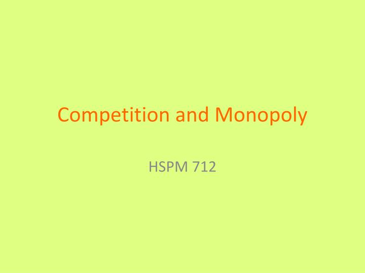 competition and monopoly n.