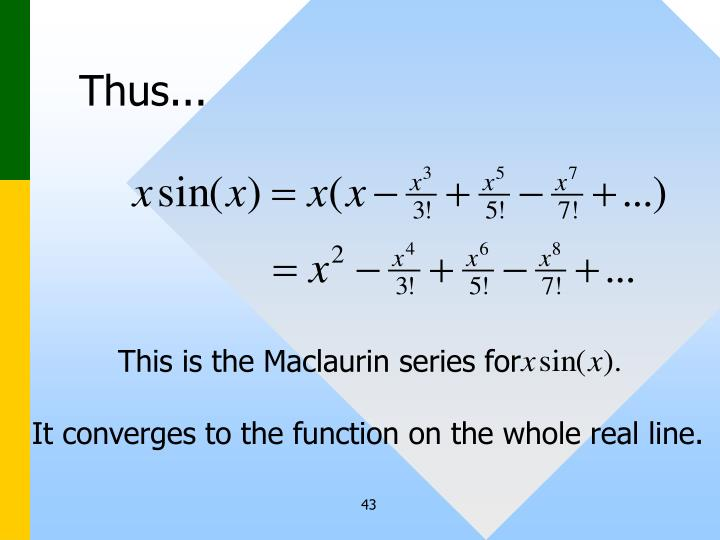 This is the Maclaurin series for