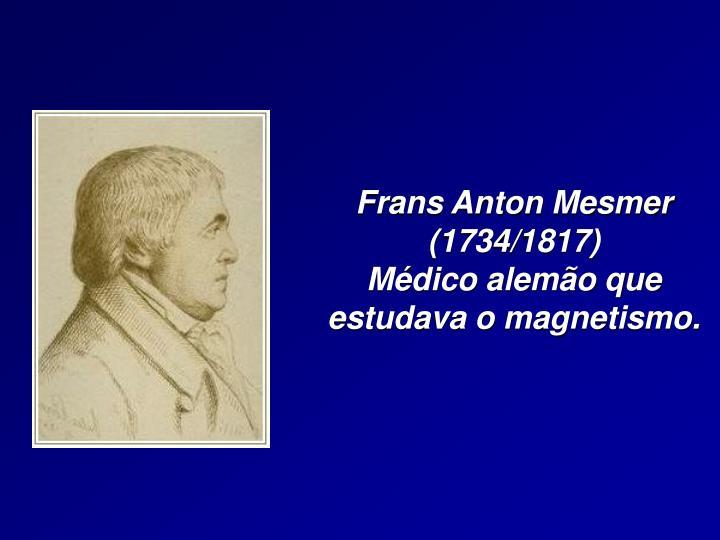 Frans Anton Mesmer (1734/1817)