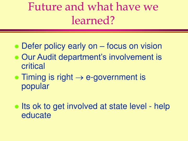 Future and what have we learned?