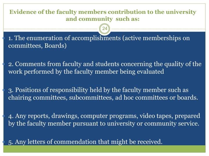 Evidence of the faculty members contribution to the university and community  such as: