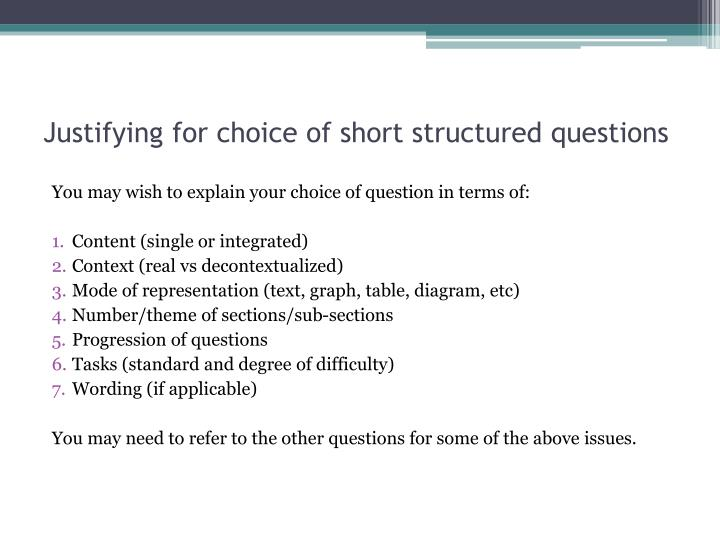 Justifying for choice of short structured questions