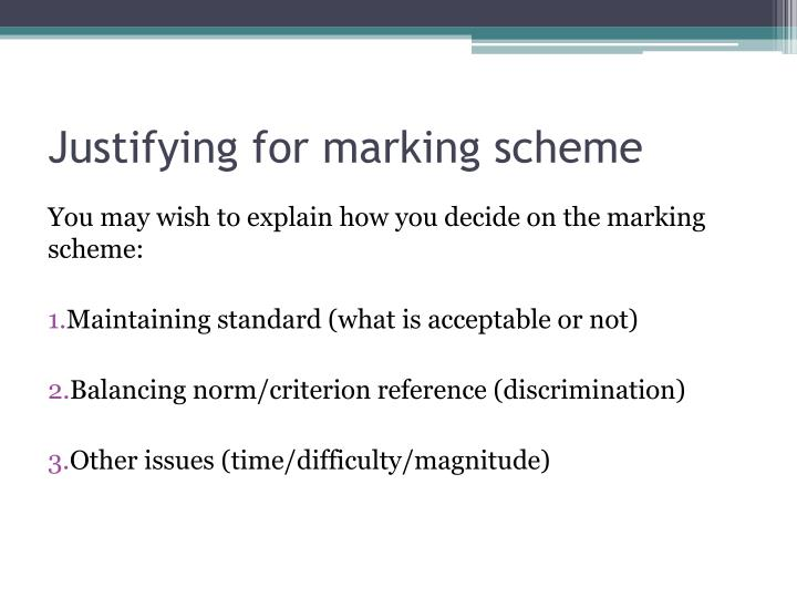Justifying for marking scheme