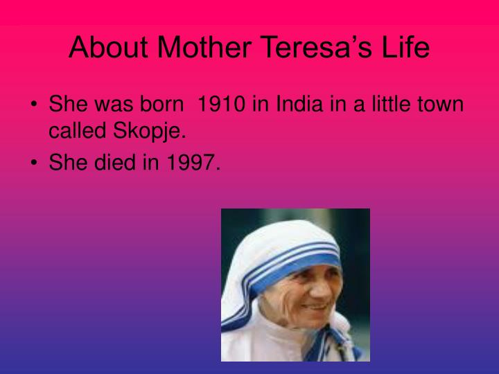 About mother teresa s life