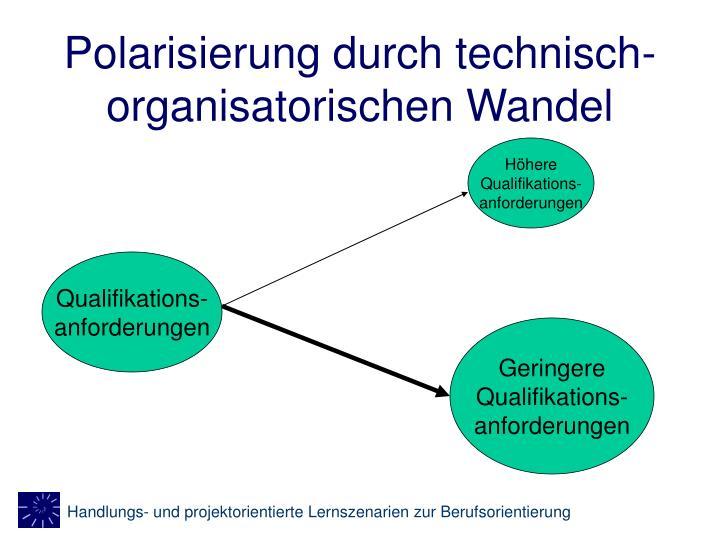 Polarisierung durch technisch-organisatorischen Wandel