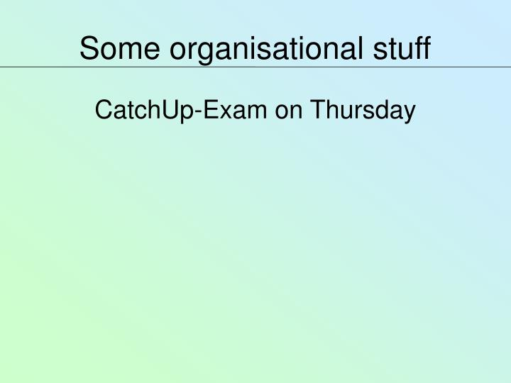 Some organisational stuff1