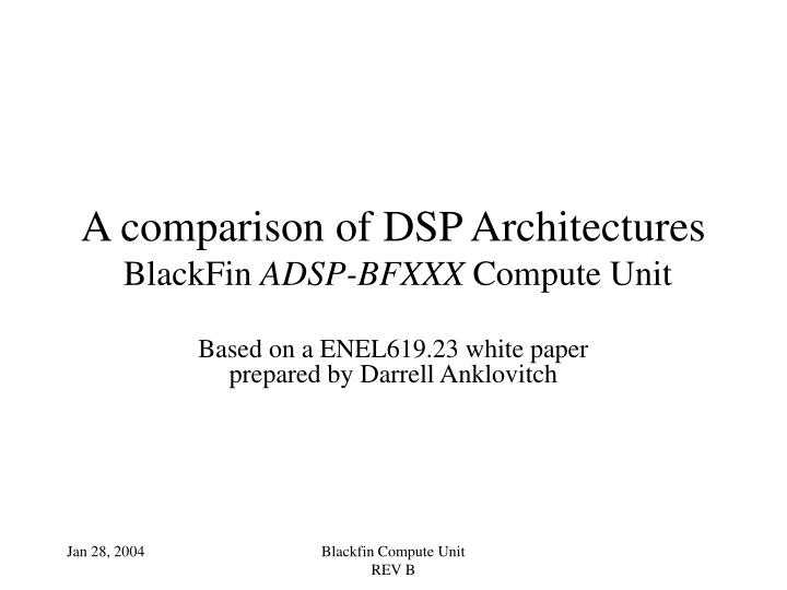 a comparison of dsp architectures blackfin adsp bfxxx compute unit n.