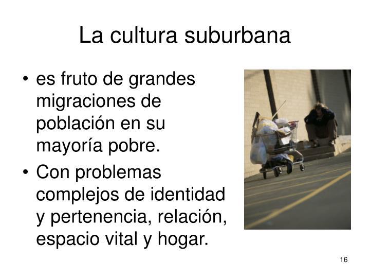 La cultura suburbana