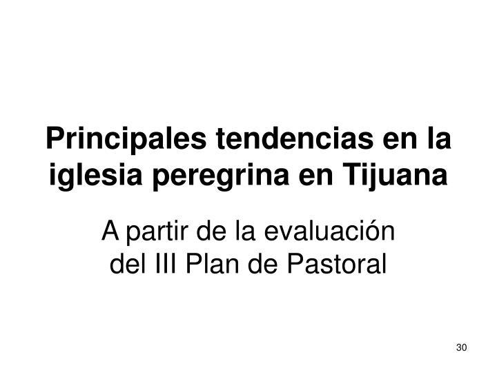 Principales tendencias en la iglesia peregrina en Tijuana