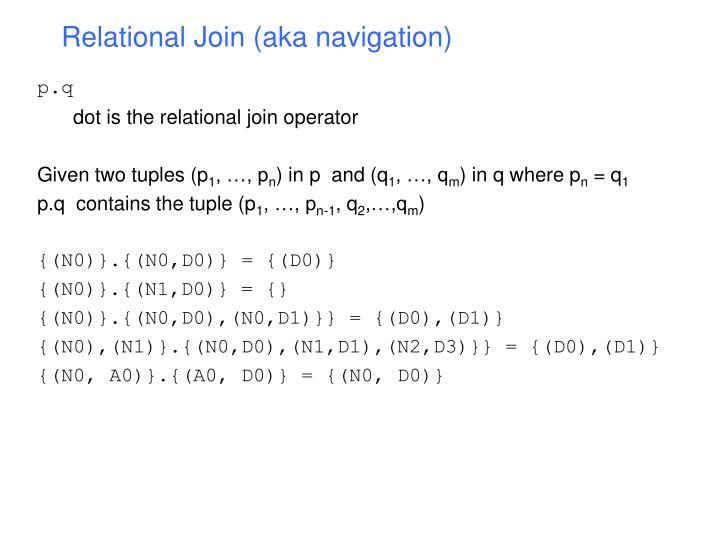 Relational Join (aka navigation)