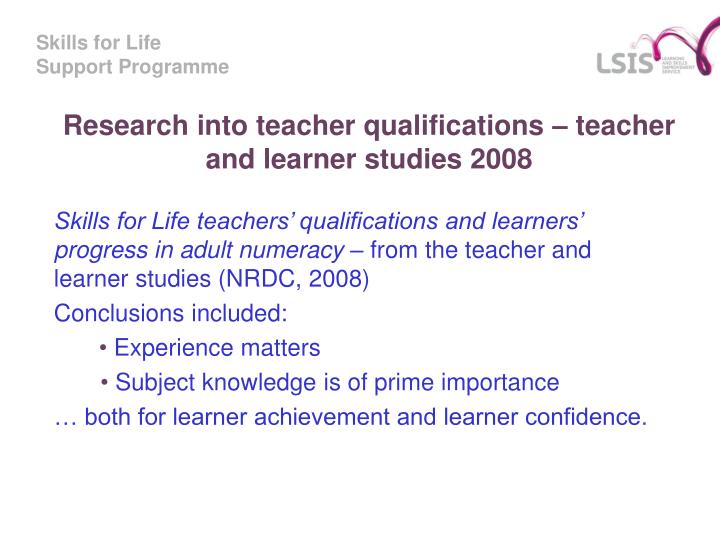 Research into teacher qualifications – teacher and learner studies 2008
