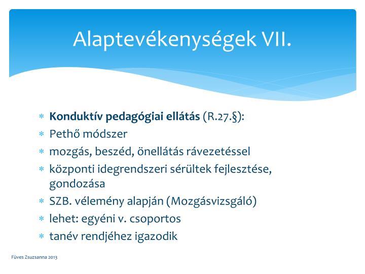 Alaptevékenységek VII.