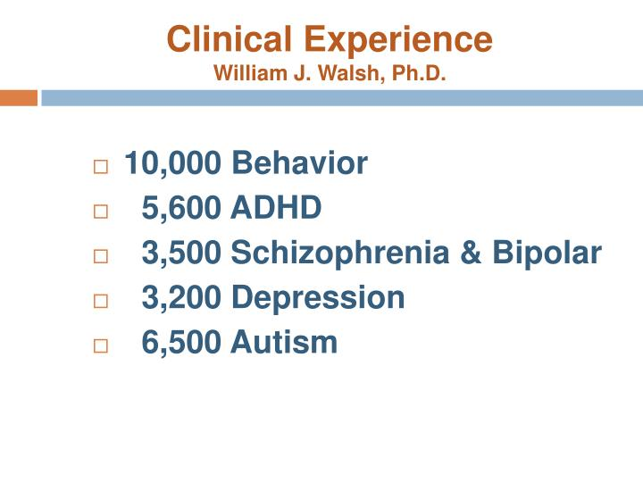 Clinical experience william j walsh ph d