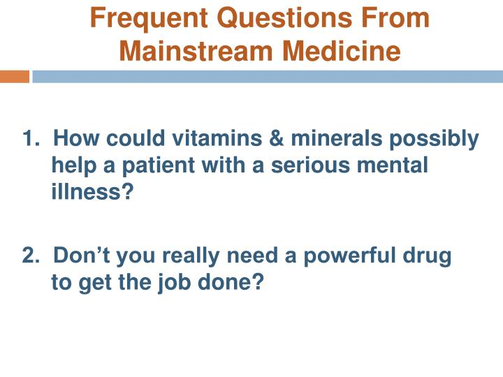 Frequent Questions From Mainstream Medicine