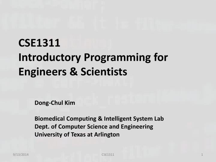 cse1311 introductory programming for engineers scientists n.