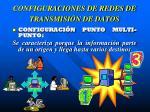configuraciones de redes de transmisi n de datos1