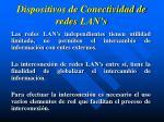 dispositivos de conectividad de redes lan s1