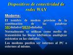 dispositivos de conectividad de redes wan1
