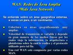 w an redes de rea amplia wide rea network