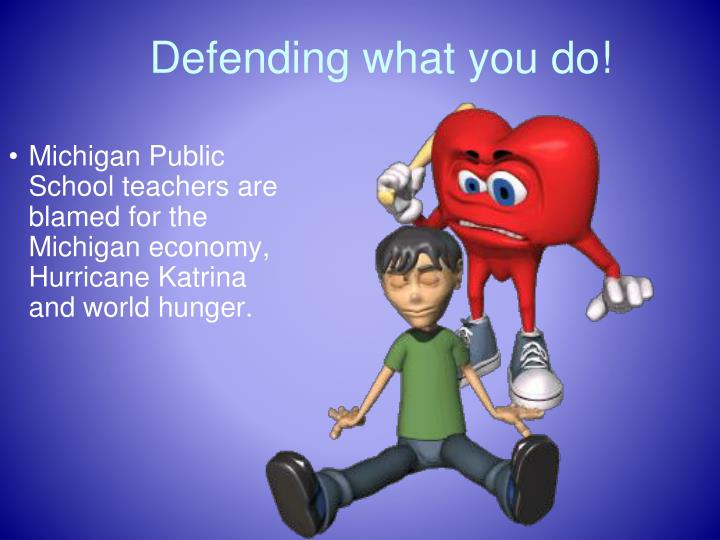 Defending what you do!