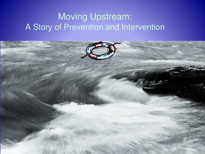 Moving Upstream: