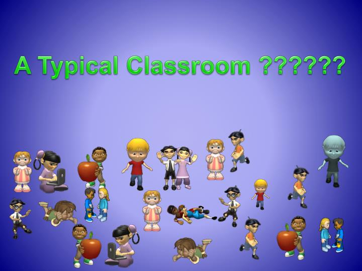 A Typical Classroom ??????