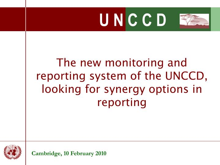 the new monitoring and reporting system of the unccd looking for synergy options in reporting n.