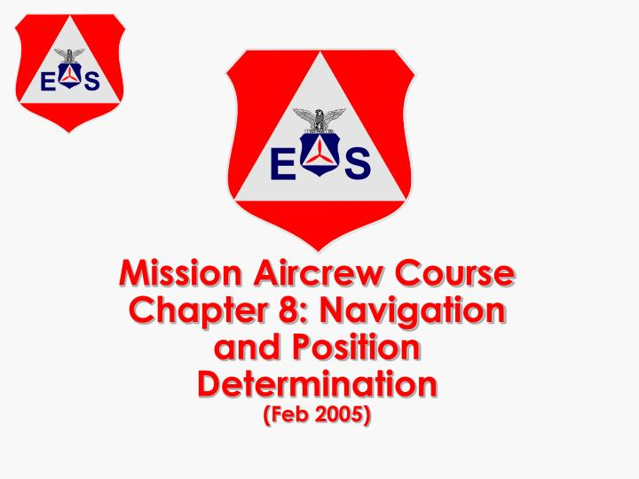 mission aircrew course chapter 8 navigation and position determination feb 2005
