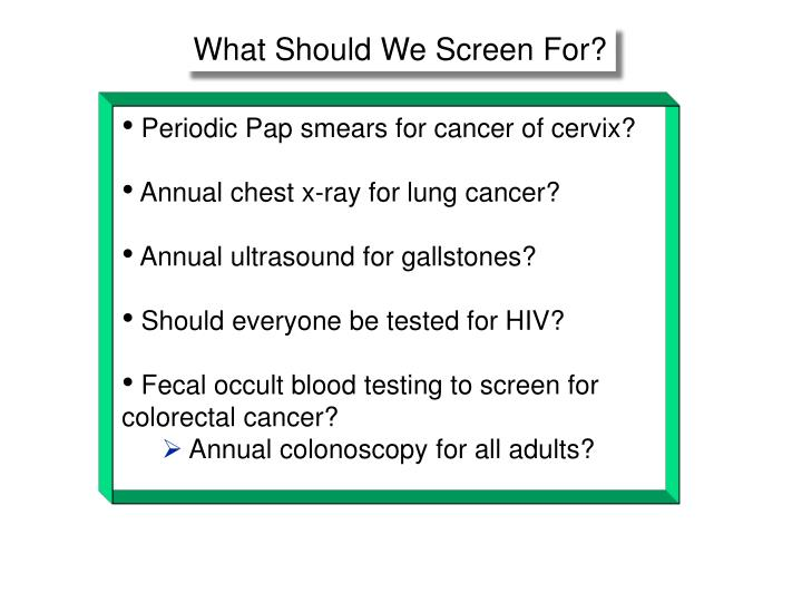 What Should We Screen For?