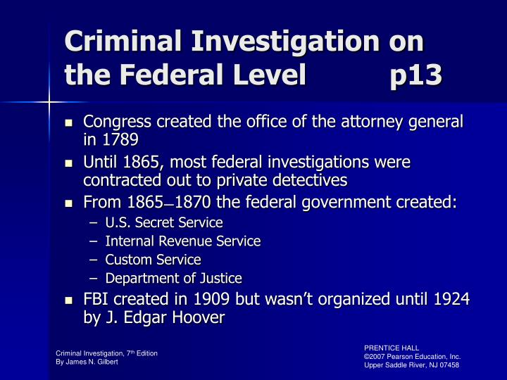 Criminal Investigation on the Federal Level          p13