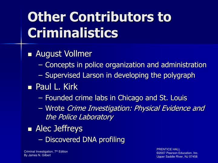 Other Contributors to Criminalistics