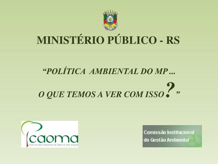 MINISTÉRIO PÚBLICO - RS
