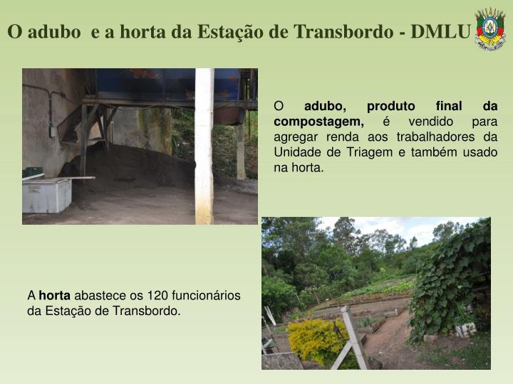 O adubo  e a horta da Estação de Transbordo - DMLU