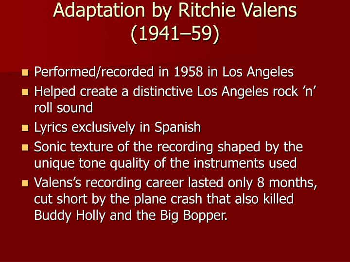 Adaptation by Ritchie Valens (1941–59)