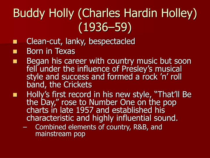 Buddy Holly (Charles Hardin Holley) (1936–59)