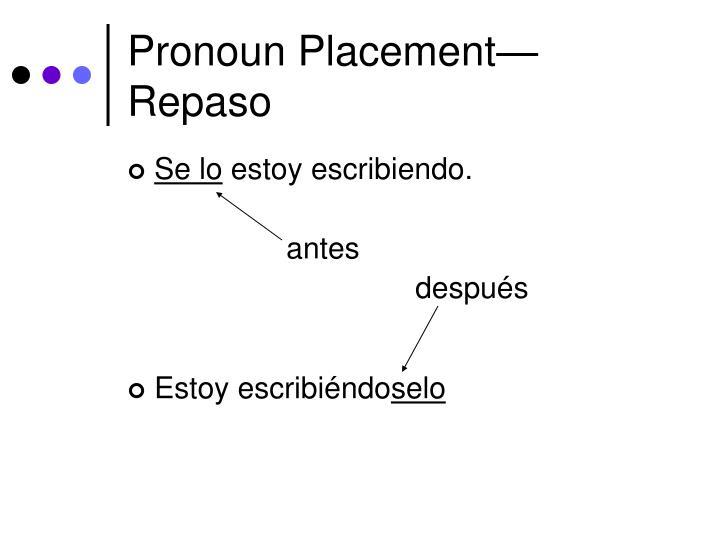 Pronoun placement repaso