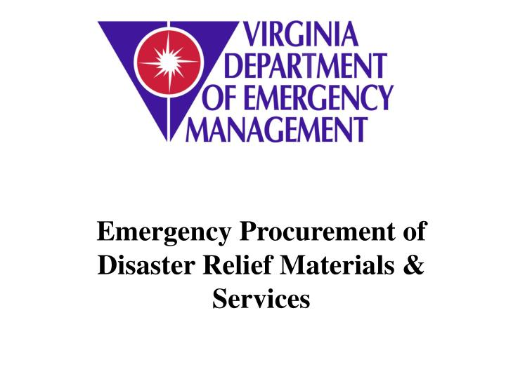 emergency procurement of disaster relief materials services n.