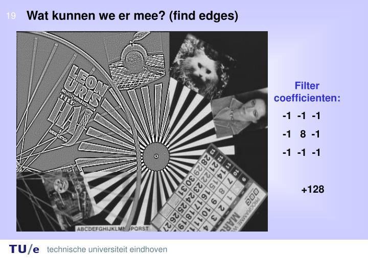Wat kunnen we er mee? (find edges)