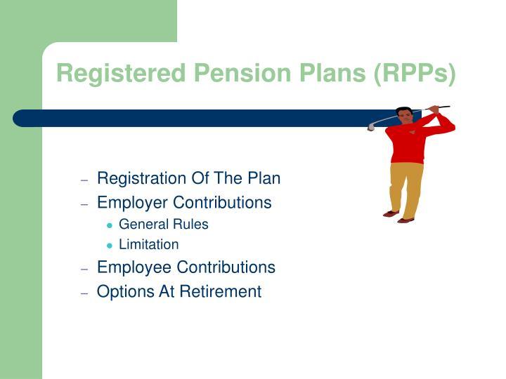 Registered Pension Plans (RPPs)